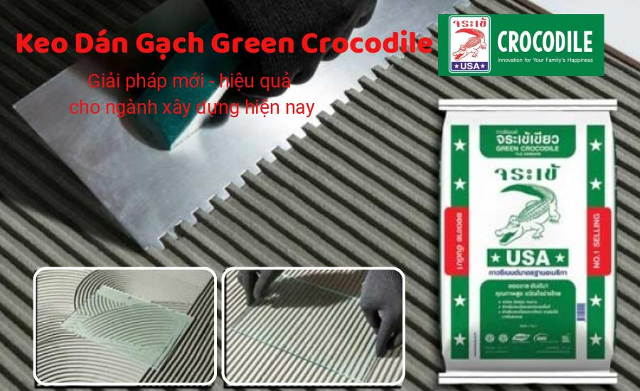 Keo dán gạch Cá Sấu Green Crocodile Thái Lan